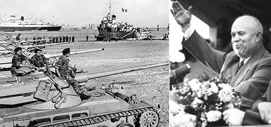 Слева французские танки у Суэцкого канала. Справа Никита Хрущев приветствует того, кого надо приветствовать